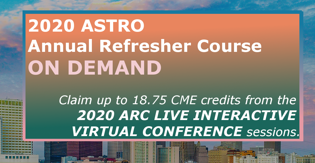2020 ASTRO Annual Refresher Course - On Demand